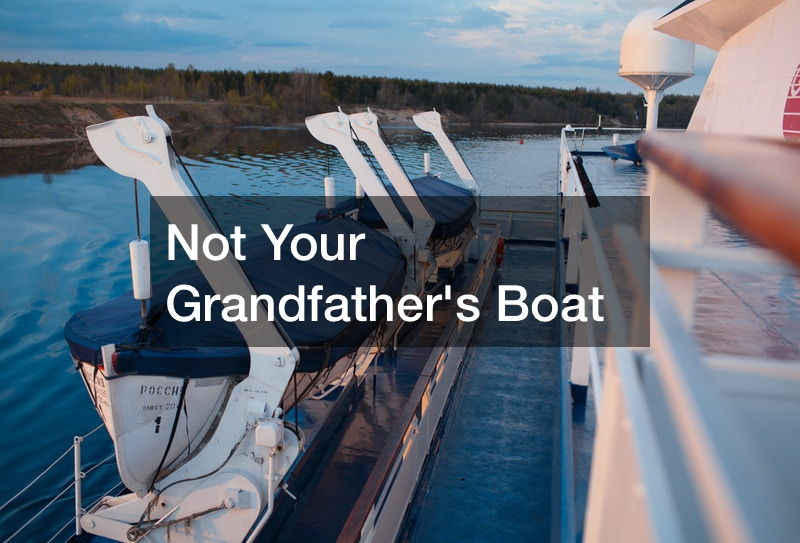 Not Your Grandfather's Boat
