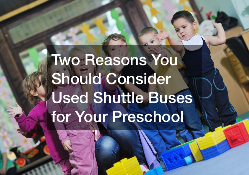 Two Reasons You Should Consider Used Shuttle Buses for Your Preschool