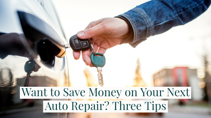 Want to Save Money on Your Next Auto Repair? Three Tips
