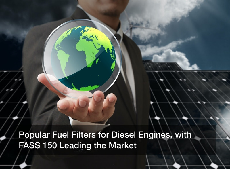 Popular Fuel Filters for Diesel Engines, with FASS 150 Leading the Market
