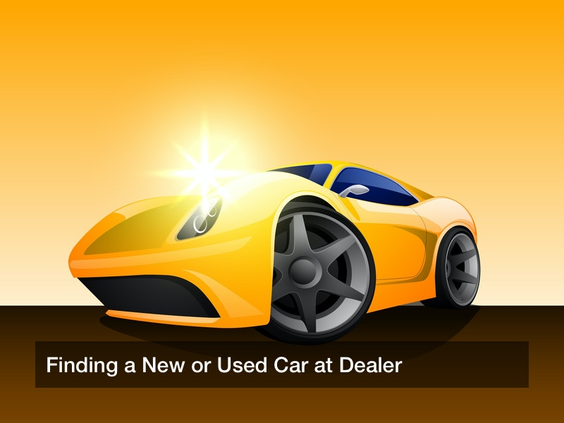Finding a New or Used Car at Dealer