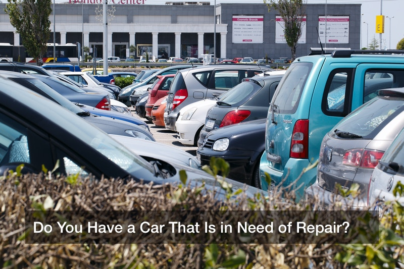 Do You Have a Car That Is in Need of Repair?