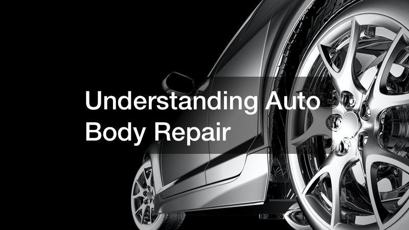 Understanding Auto Body Repair