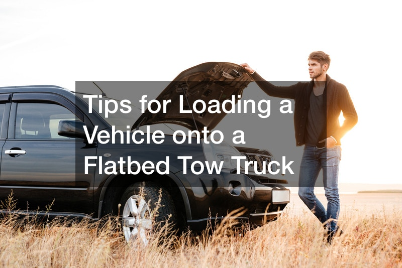 Tips for Loading a Vehicle onto a Flatbed Tow Truck
