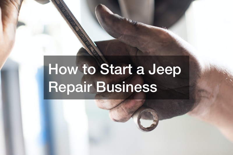 How to Start a Jeep Repair Business